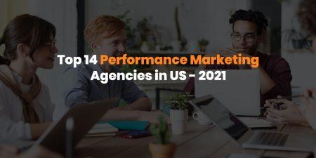 Top 14 Performance Marketing Agencies in US – 2021